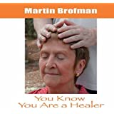You Know You are a Healer: Audio CD by Martin Brofman (2003-11-18)