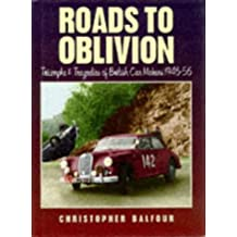 Roads to Oblivion: Triumphs and Tragedies of British Car Makers, 1946-56
