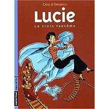 Lucie, Tome 1 : Le train fantôme (Studio As Carto)