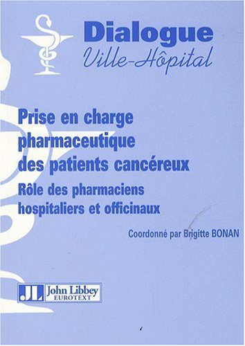Prise en charge pharmaceutique des patients cancéreux: Rôle des pharmaciens hospitaliers et officinaux