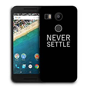 Snoogg Never Settle Designer Protective Back Case Cover For LG Nexus 5X