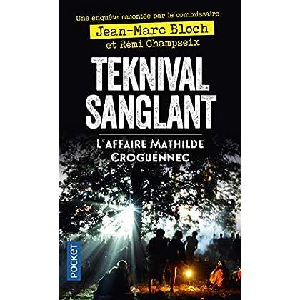 Teknival sanglant - L'Affaire Mathilde Croguennec (2)