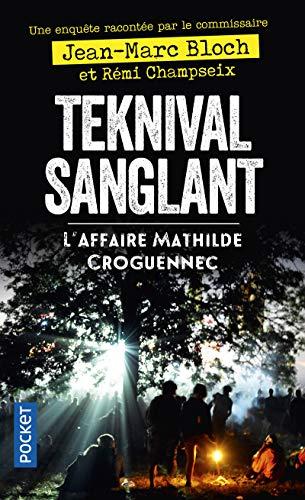 Teknival sanglant - L'Affaire Mathilde Croguennec par Jean-Marc BLOCH
