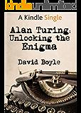 Alan Turing: Unlocking the Enigma (Kindle Single) (English Edition)