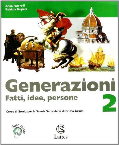 Generazioni. Fatti, idee, persone. Con magazine. Con espansione online. Per la Scuola media: 2