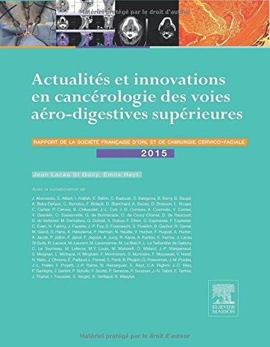 Actualités et innovations en cancérologie des voies aérodigestives supérieures: Rapport SFORL 2015