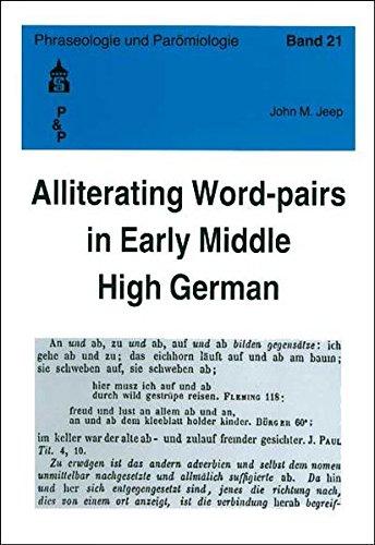 Alliterating Word-pairs in Early Middle High German (Phraseologie und Parömiologie)