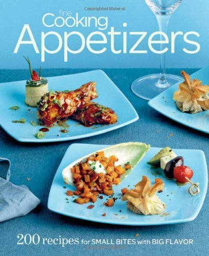 Fine Cooking Appetizers: 200 Recipes for Small Bites with Big Flavor by Editors of Fine Cooking (2010) Paperback