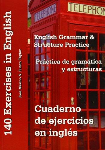 Cuaderno de ejercicios en inglés, práctica de gramática y estructuras: English grammar and structure practice por José Merino Bustamante