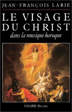 Le visage du Christ dans la musique baroque