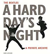 The Beatles A Hard Day's Night: A Private Archive by Mark Lewisohn (2016-09-05)
