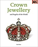 Crown jewellery: and Regalia of the World