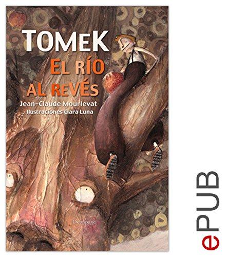 Tomek, el río al revés: Relato de iniciación ilustrado (¿Tite page) (Spanish Edition)