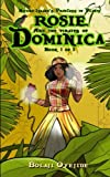 Rosie & the Pirates of Dominica (Nature Island's Princess of Plants) (Volume 1) -