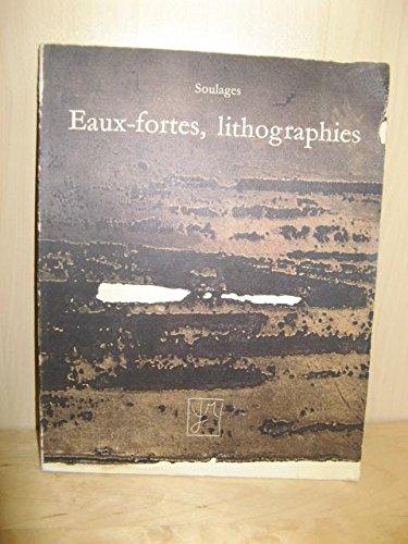 Soulages: Eaux-fortes, Lithographies 1952 - 1973