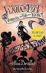 Flavia de Luce 04. Vorhang auf für eine Leiche