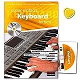 Super einfach Keyboard lernen - Keyboardschule - Grundlagen und Spieltechniken - schon nach kurzer Zeit viele Song spielen - Lehrbuch mit CD und Notenklammer