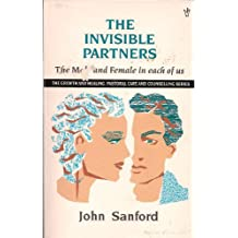 The Invisible Partners: The Male and Female in Each of Us (The growth & healing, pastoral care & counselling series)
