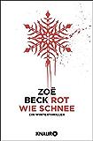 Rot wie Schnee: Ein Winterthriller