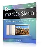 : macOS Sierra+ High Sierra: Das Standardwerk zu Apples Betriebssystem (perfekt für Windows-Umsteiger/-Einsteiger, die alle Feinheiten von macOS nutzen für iMac, MacBook/Pro, mac mini und Mac Pro