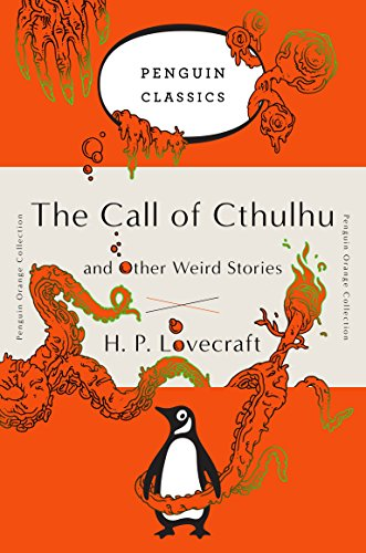The Call Of Cthulhu And Other Weird Stories (Penguin Orange Collection: Penguin Classics)