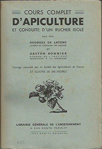 Cours complet d' Apiculture et conduite d' un rucher isolé. Ouvrage illustré de 246 figures. par [APICULTURE] de LAYENS (Georges) et BONNIER (Gaston)
