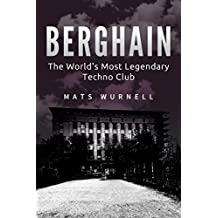 Berghain: The World's Most Legendary Techno Club (English Edition)