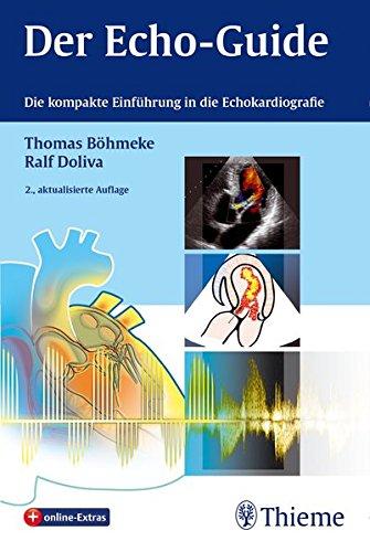 Der Echo-Guide: Die kompakte Einführung in die Echokardiografie (Und Bilder Echos)