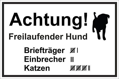 Schild - Hundeschild - Achtung - Freilaufender Hund - 15x10cm, 30x20cm und 45x30cm - Bohrlöcher Aufkleber Hartschaum Aluverbund -S00017N-A
