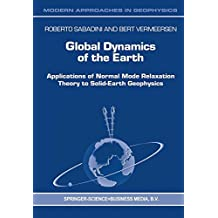 Global Dynamics of the Earth: Applications of Normal Mode Relaxation Theory to Solid-Earth Geophysics (Modern Approaches in Geophysics)