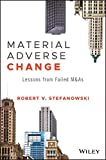 Material Adverse Change: Lessons from Failed M&As (Wiley Finance)