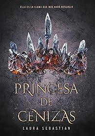 Princesa de Cenizas / Ash Princes par Laura Sebastian