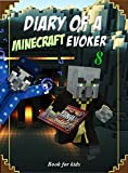 #8: Book for kids: Diary Of A Minecraft Evoker 8 (Evoker's Diary)