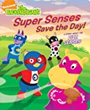 Super Senses Save the Day!: A Story about the Five Senses (Backyardigans)