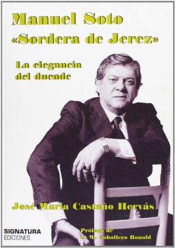 Manuel Soto. Sordera De Jérez (Signatura de Flamenco)