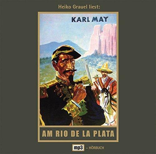 Am Rio de la Plata: mp3-Hörbuch, Band 12 der Gesammelten Werke (Karl Mays Gesammelte Werke, Band 12) (Mp3 Rio)
