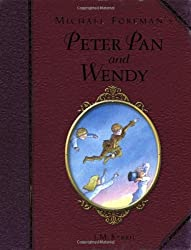 Michael Foreman's Peter Pan and Wendy (Children's Illustrated Classics) by J. M. Barrie (2010-07-09)