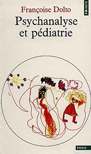 Psychanalyse et pédiatrie par Francoise Dolto