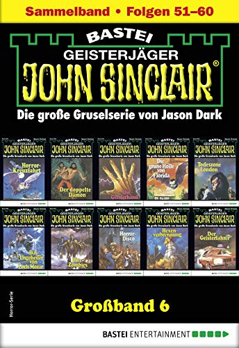 John Sinclair Großband 6 - Horror-Serie: Folgen 51-60 in einem Sammelband