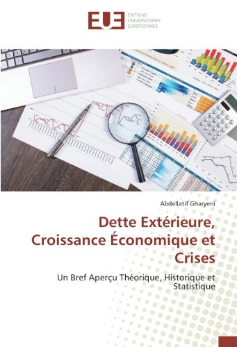 Dette Extérieure, Croissance Économique et Crises: Un Bref Aperçu Théorique, Historique et Statistique
