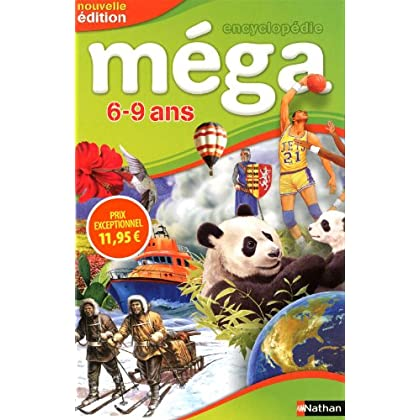 Encyclopédie Méga 6-9 ans