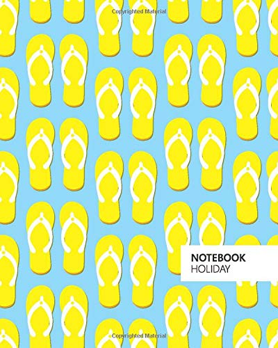 Holiday Notebook: (Blue Sky Yellow Flip-Flop Edition) Fun notebook 192 ruled/lined pages (8x10 inches / 20.3x25.4 cm / Large Jotter)