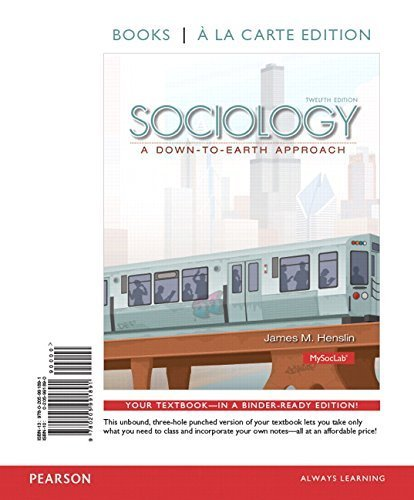 Sociology: A Down-to-Earth Approach, Books a la Carte Edition (12th Edition) 12th edition by Henslin, James M. (2013) Loose Leaf