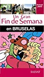 Bruselas (Un Gran Fin De Semana) (Un Gran Fin De Semana En)