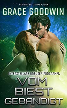 Vom Biest gebändigt (Interstellare Bräute® Programm 8)