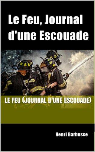 En ligne Le Feu (journal d'une escouade) epub pdf