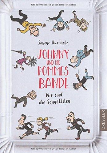 Johnny und die Pommesbande: Wir sind die Schnellsten!