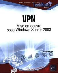 VPN : Mise en oeuvre sous Windows Server 2003