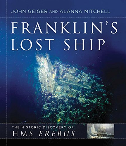 Franklin's Lost Ship: The Historic Discovery of HMS Erebus por John Geiger