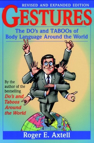 Gestures: The Do's and Taboos of Body Language Around the World (English Edition) di Roger E. Axtell